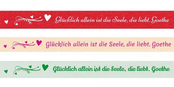Spruchband - Goethe Glücklich allein ist die Seele, die liebt
